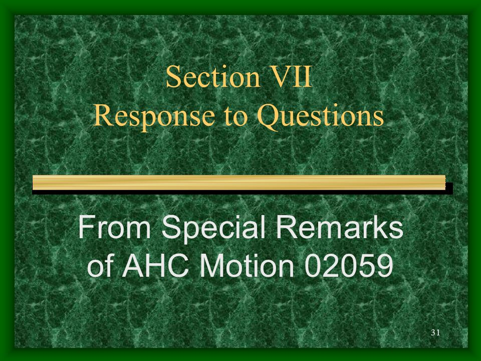 31 Section VII Response to Questions From Special Remarks of AHC Motion 02059