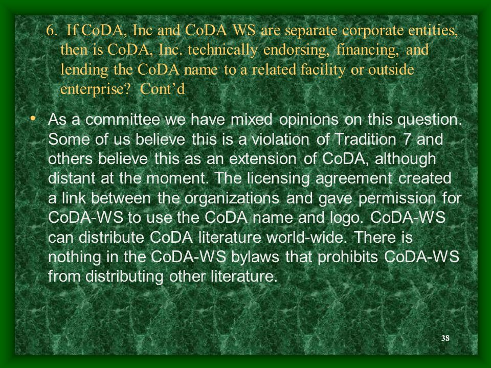 38 6. If CoDA, Inc and CoDA WS are separate corporate entities, then is CoDA, Inc.