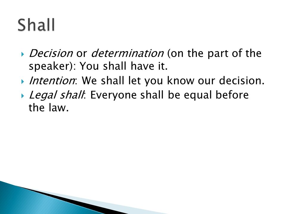  Decision or determination (on the part of the speaker): You shall have it.