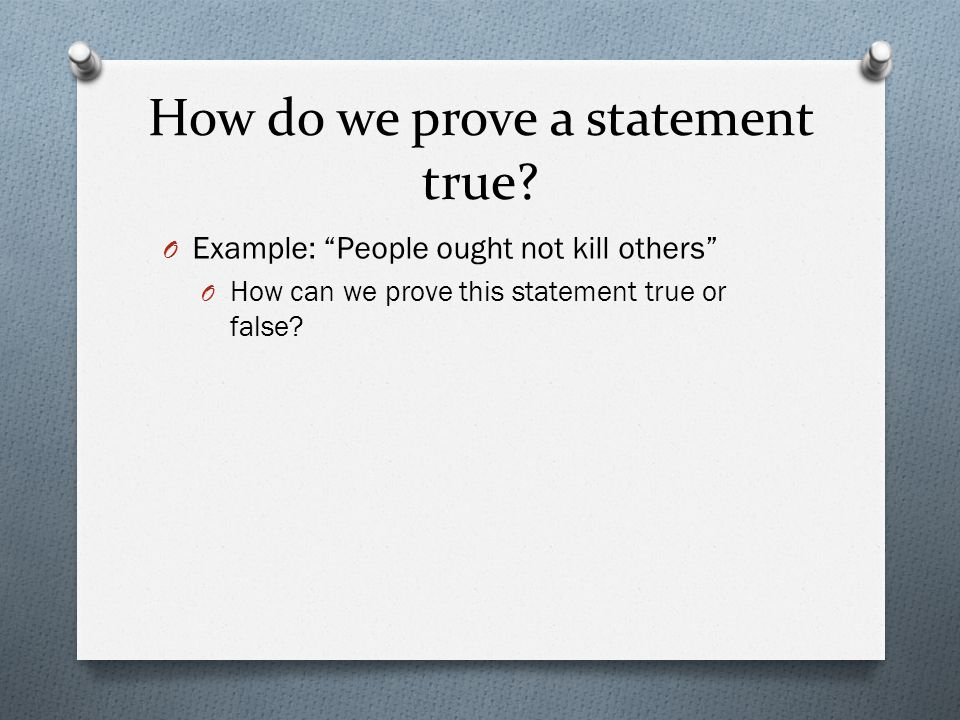 How do we prove a statement true.