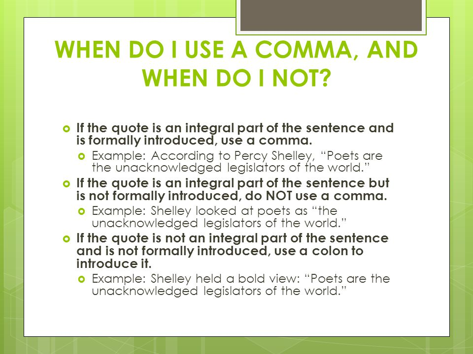 WHEN DO I USE A COMMA, AND WHEN DO I NOT.