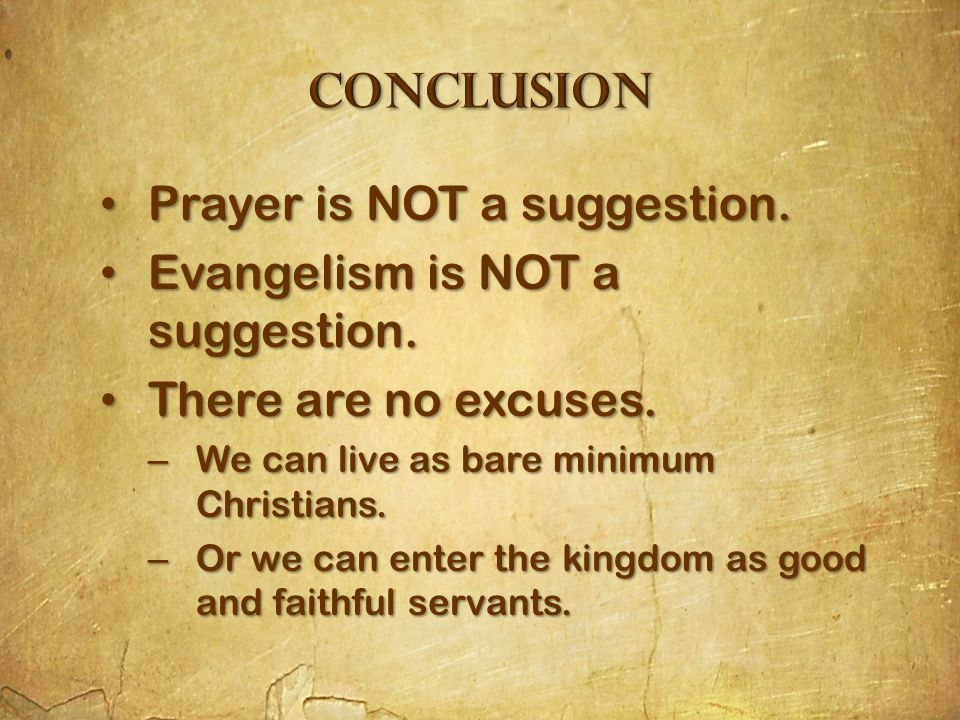 Prayer is NOT a suggestion. Prayer is NOT a suggestion.