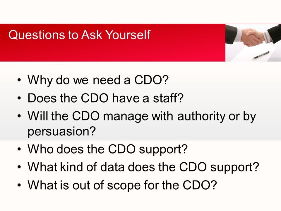 Why do we need a CDO. Does the CDO have a staff.