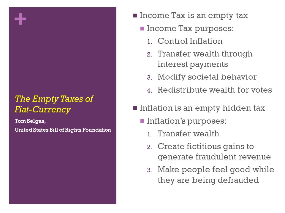 + The Empty Taxes of Fiat-Currency Income Tax is an empty tax Income Tax purposes: 1.