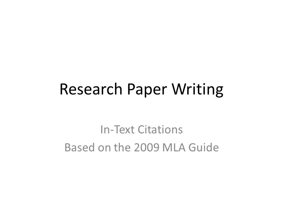 Research Paper Writing In-Text Citations Based on the 2009 MLA Guide