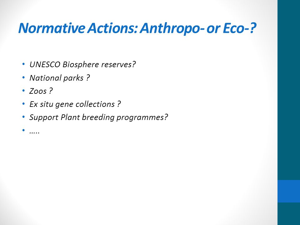 Normative Actions: Anthropo- or Eco-. UNESCO Biosphere reserves.