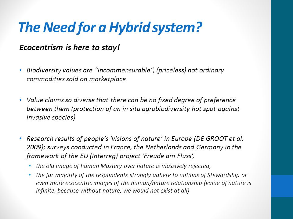 The Need for a Hybrid system. Ecocentrism is here to stay.