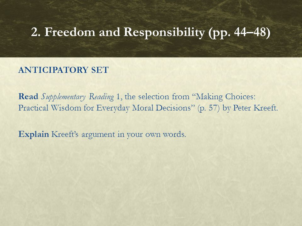 ANTICIPATORY SET Read Supplementary Reading 1, the selection from Making Choices: Practical Wisdom for Everyday Moral Decisions (p.