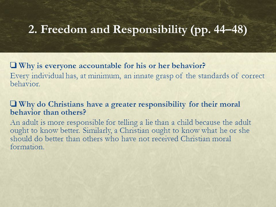 ❏ Why is everyone accountable for his or her behavior.