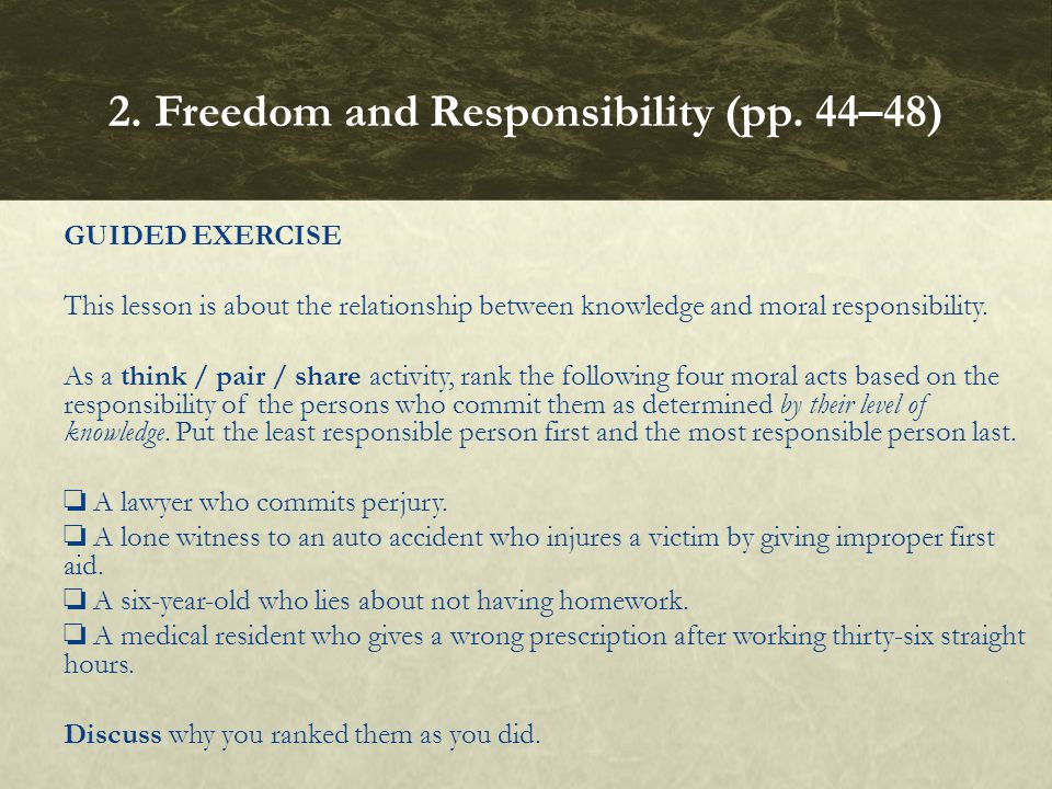 GUIDED EXERCISE This lesson is about the relationship between knowledge and moral responsibility.