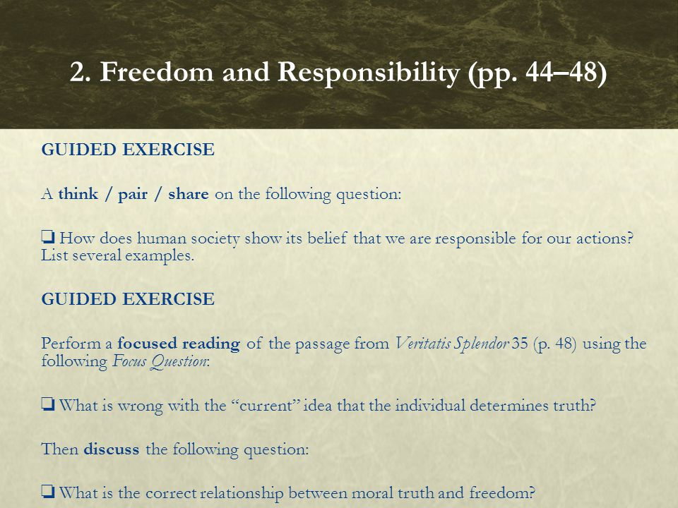GUIDED EXERCISE A think / pair / share on the following question: ❏ How does human society show its belief that we are responsible for our actions? Li