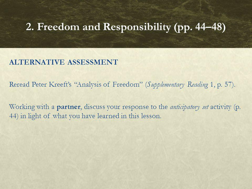 ALTERNATIVE ASSESSMENT Reread Peter Kreeft's Analysis of Freedom (Supplementary Reading 1, p.