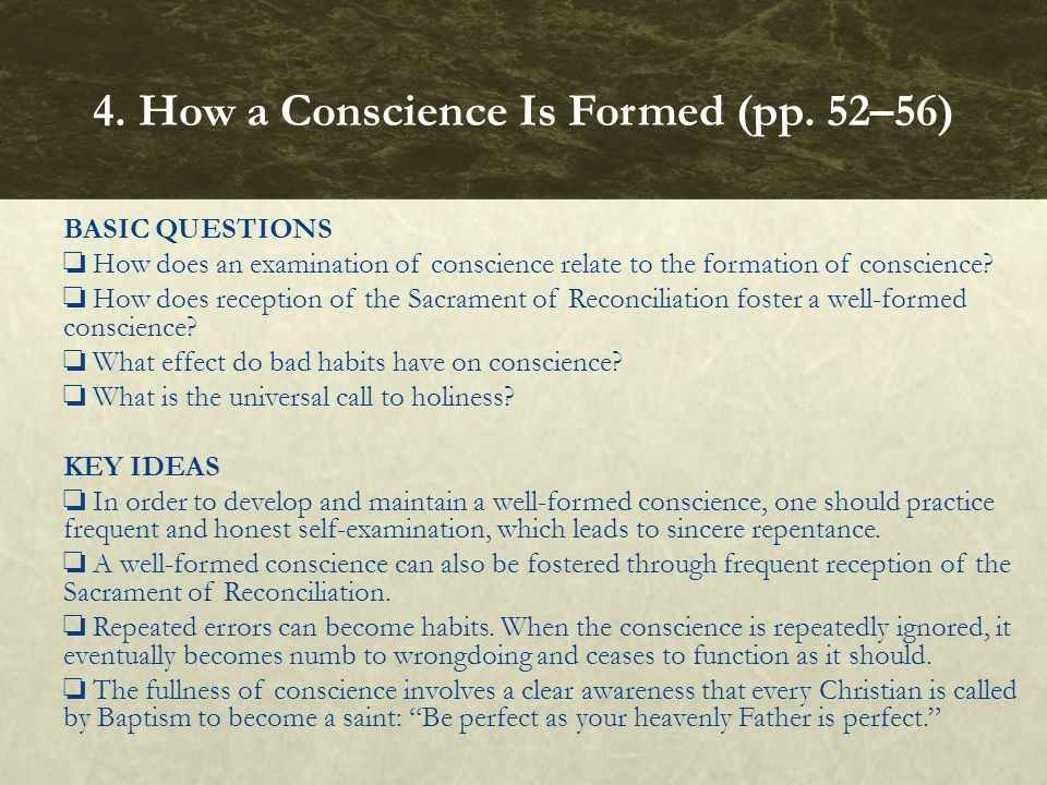 BASIC QUESTIONS ❏ How does an examination of conscience relate to the formation of conscience? ❏ How does reception of the Sacrament of Reconciliation