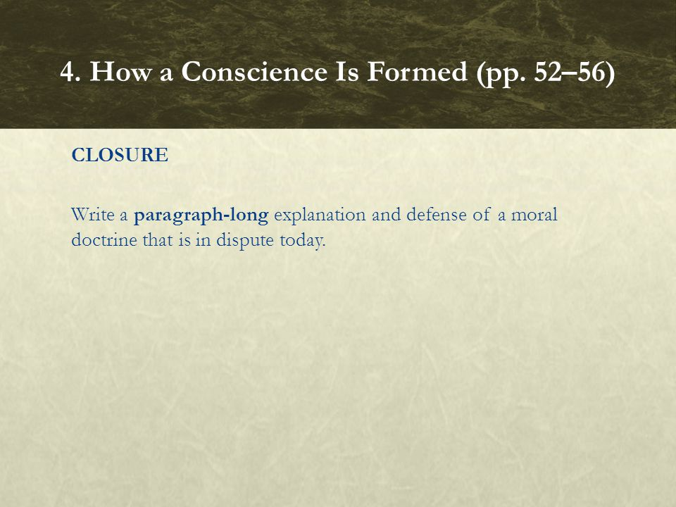CLOSURE Write a paragraph-long explanation and defense of a moral doctrine that is in dispute today.