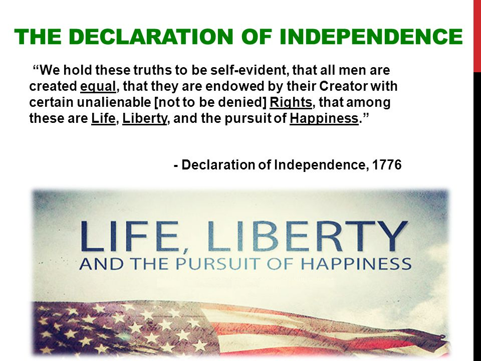 "THE DECLARATION OF INDEPENDENCE ""We hold these truths to be self-evident, that all men are created equal, that they are endowed by their Creator with"