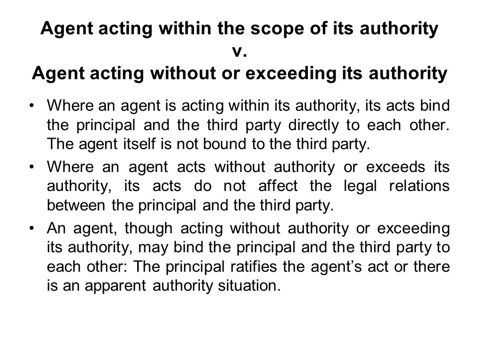 Agent acting within the scope of its authority v.