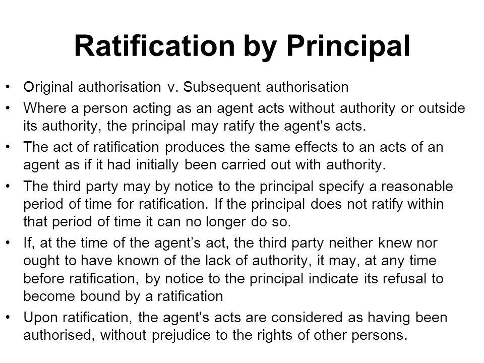 Ratification by Principal Original authorisation v.