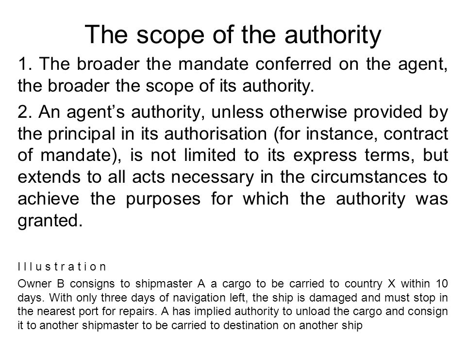 The scope of the authority 1.