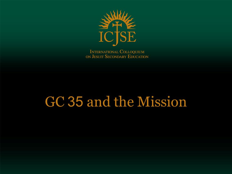 GC 35 and the Mission