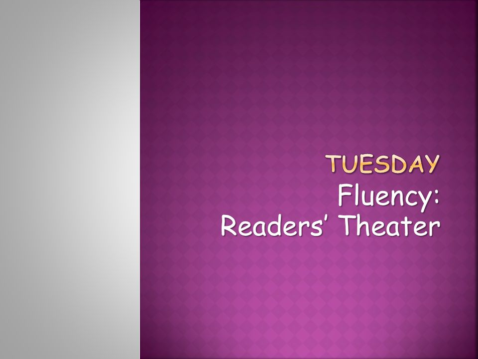 Fluency: Readers' Theater Readers' Theater