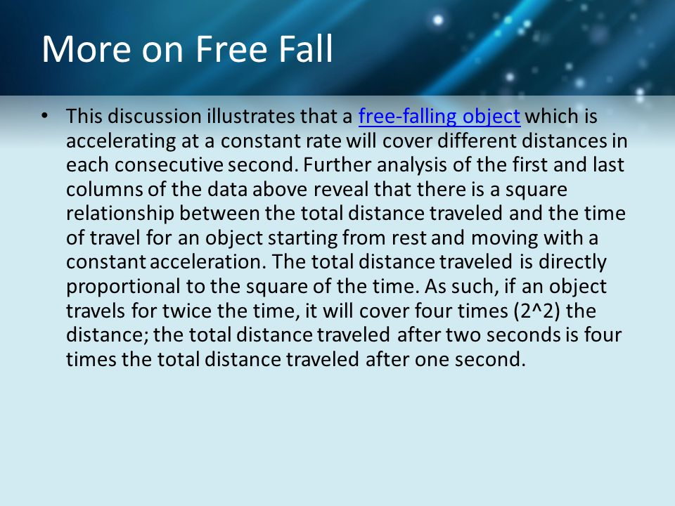 More on Free Fall This discussion illustrates that a free-falling object which is accelerating at a constant rate will cover different distances in each consecutive second.
