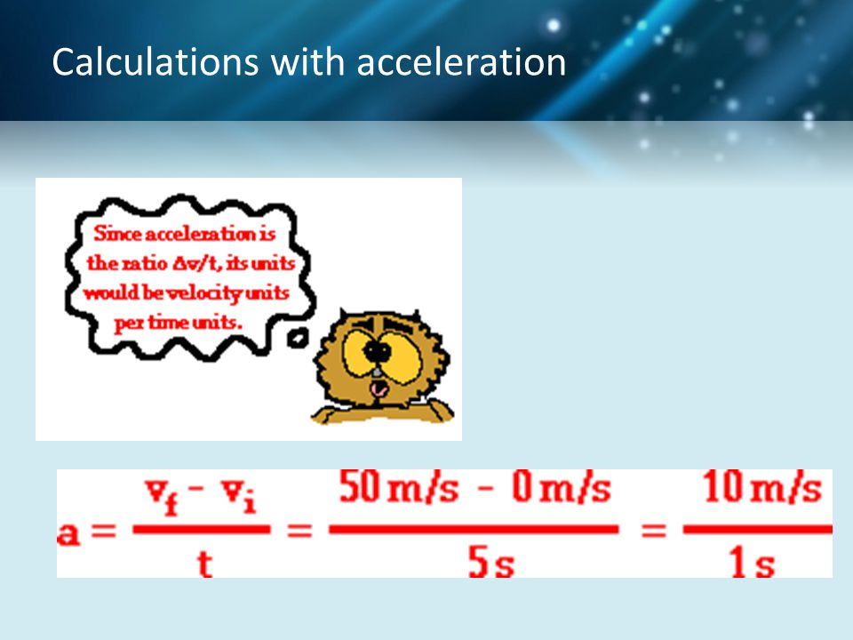 Calculations with acceleration