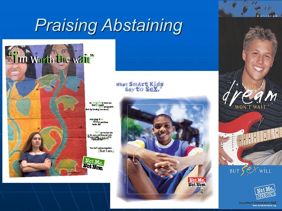 Praising Abstaining