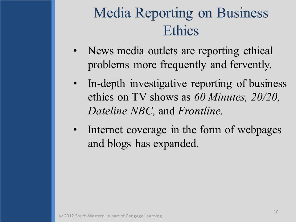 Media Reporting on Business Ethics News media outlets are reporting ethical problems more frequently and fervently.