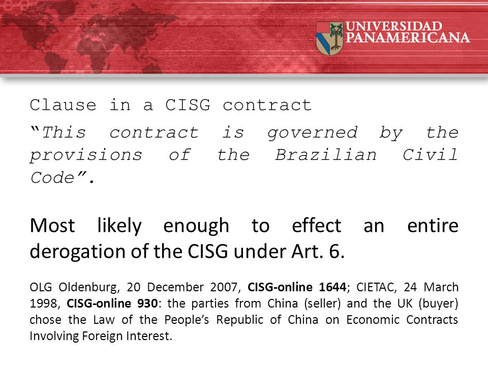 "Clause in a CISG contract ""This contract is governed by the provisions of the Brazilian Civil Code"". Most likely enough to effect an entire derogation"