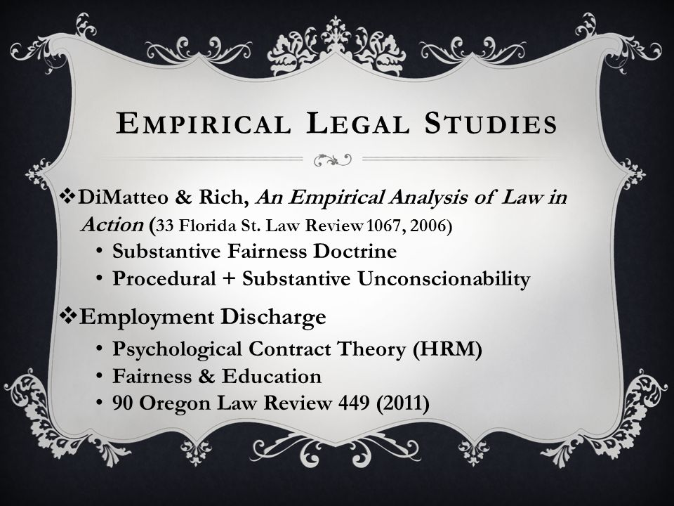E MPIRICAL L EGAL S TUDIES  DiMatteo & Rich, An Empirical Analysis of Law in Action ( 33 Florida St.
