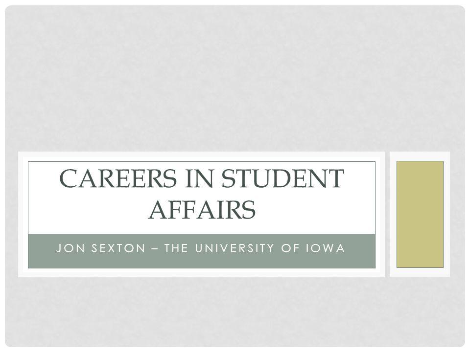 JON SEXTON – THE UNIVERSITY OF IOWA CAREERS IN STUDENT AFFAIRS