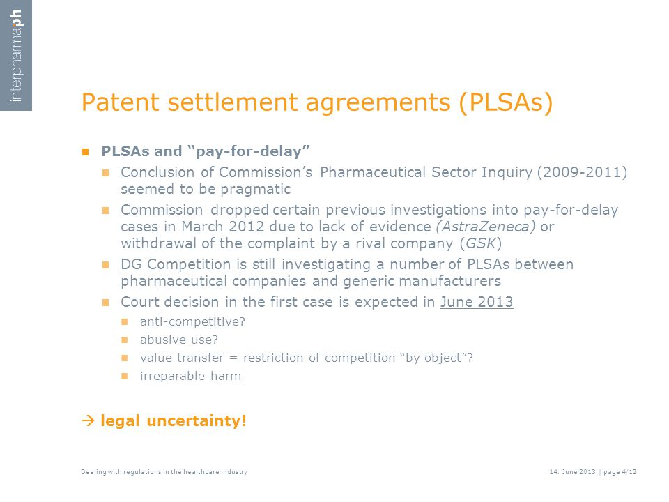 """Patent settlement agreements (PLSAs) Dealing with regulations in the healthcare industry14. June 2013 