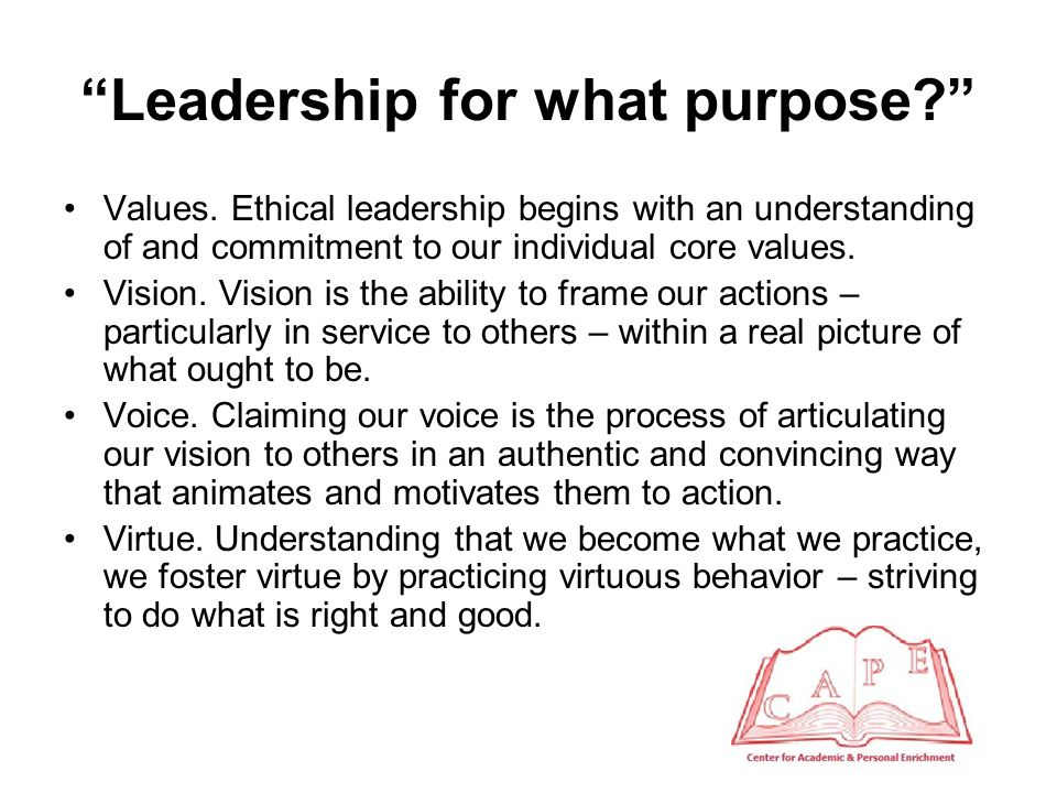 Leadership for what purpose Values.