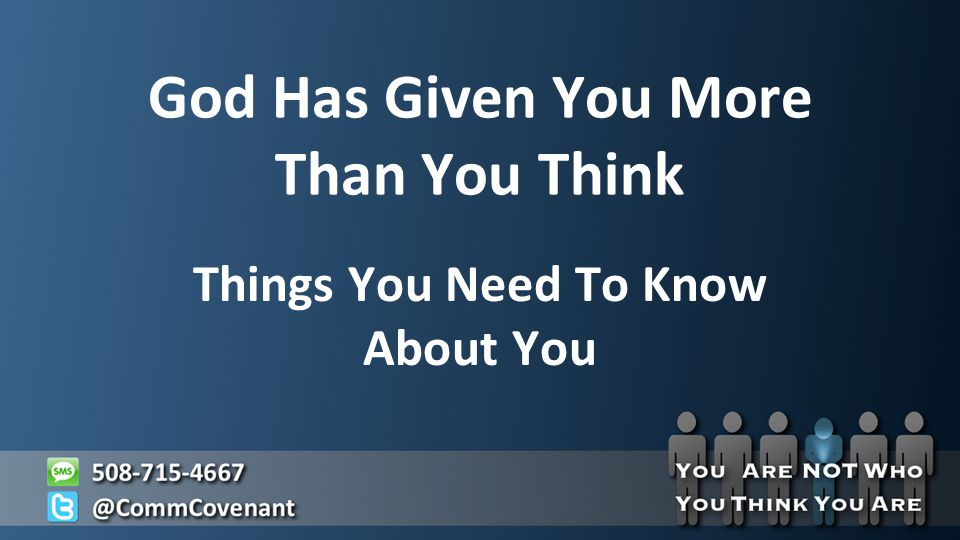 God Has Given You More Than You Think Things You Need To Know About You