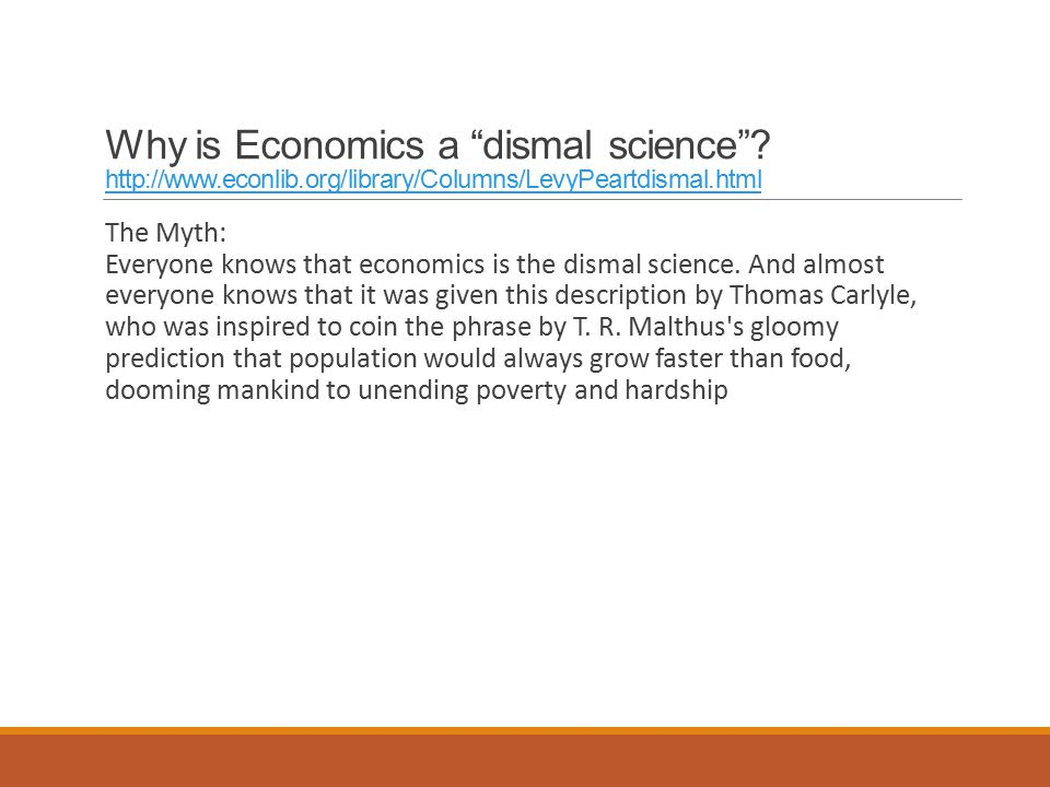 Why is Economics a dismal science .