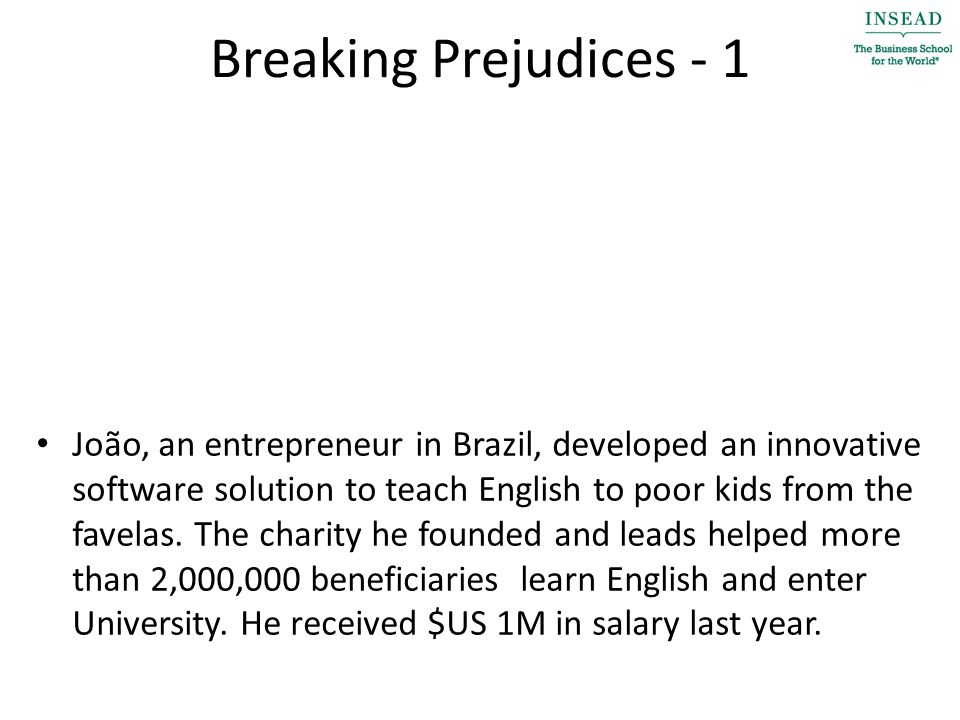 Breaking Prejudices - 1 João, an entrepreneur in Brazil, developed an innovative software solution to teach English to poor kids from the favelas.