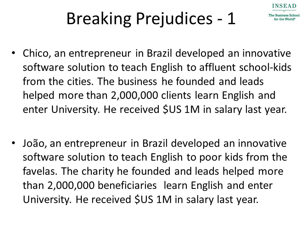 Breaking Prejudices - 1 Chico, an entrepreneur in Brazil developed an innovative software solution to teach English to affluent school-kids from the cities.