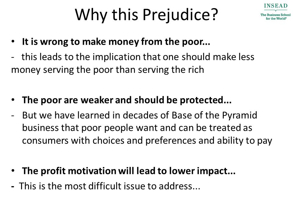 Why this Prejudice. It is wrong to make money from the poor...