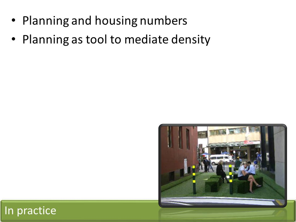 Planning and housing numbers Planning as tool to mediate density In practice