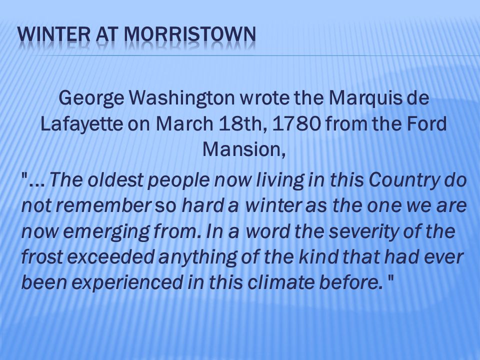 George Washington wrote the Marquis de Lafayette on March 18th, 1780 from the Ford Mansion,