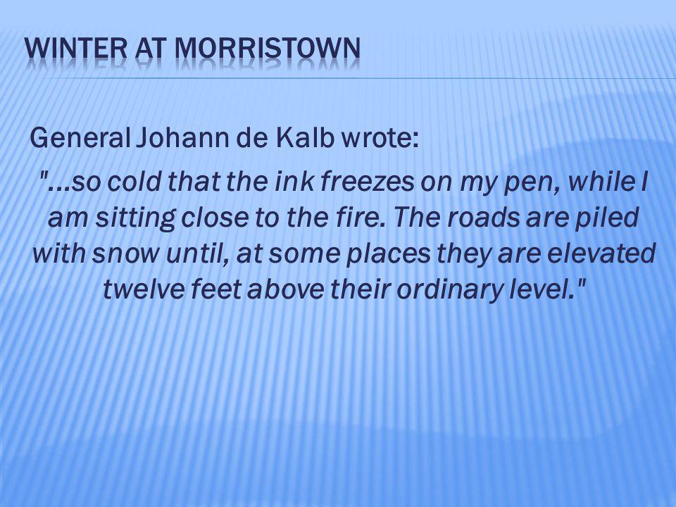 General Johann de Kalb wrote: