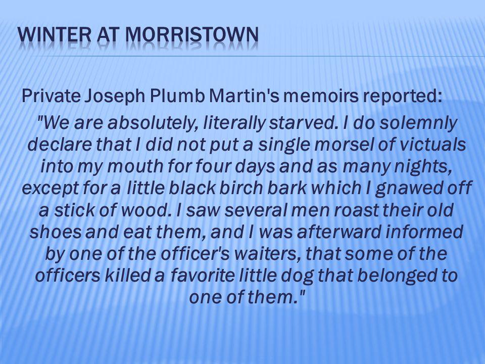 Private Joseph Plumb Martin's memoirs reported: