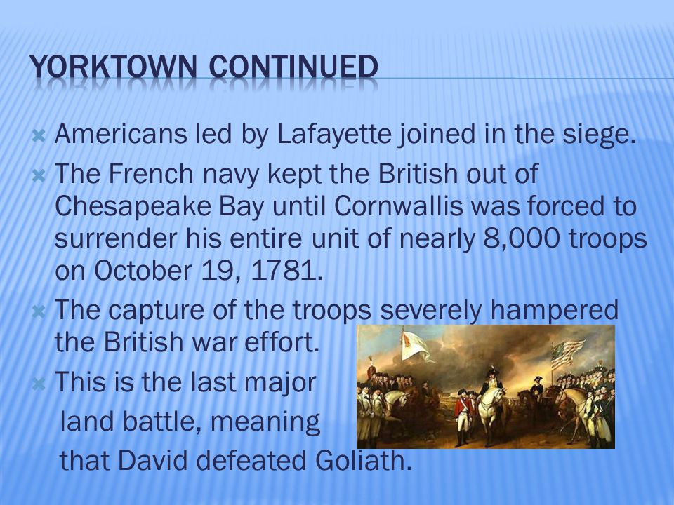  Americans led by Lafayette joined in the siege.