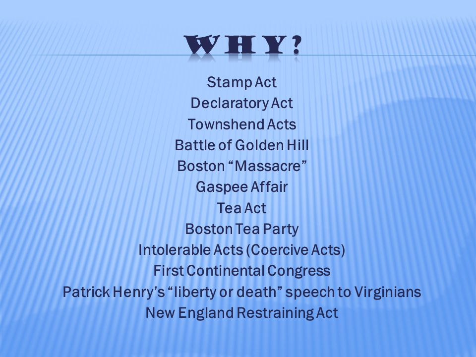 """Stamp Act Declaratory Act Townshend Acts Battle of Golden Hill Boston """"Massacre"""" Gaspee Affair Tea Act Boston Tea Party Intolerable Acts (Coercive Act"""