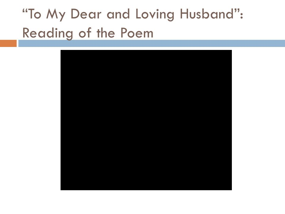 """To My Dear and Loving Husband"": Reading of the Poem"