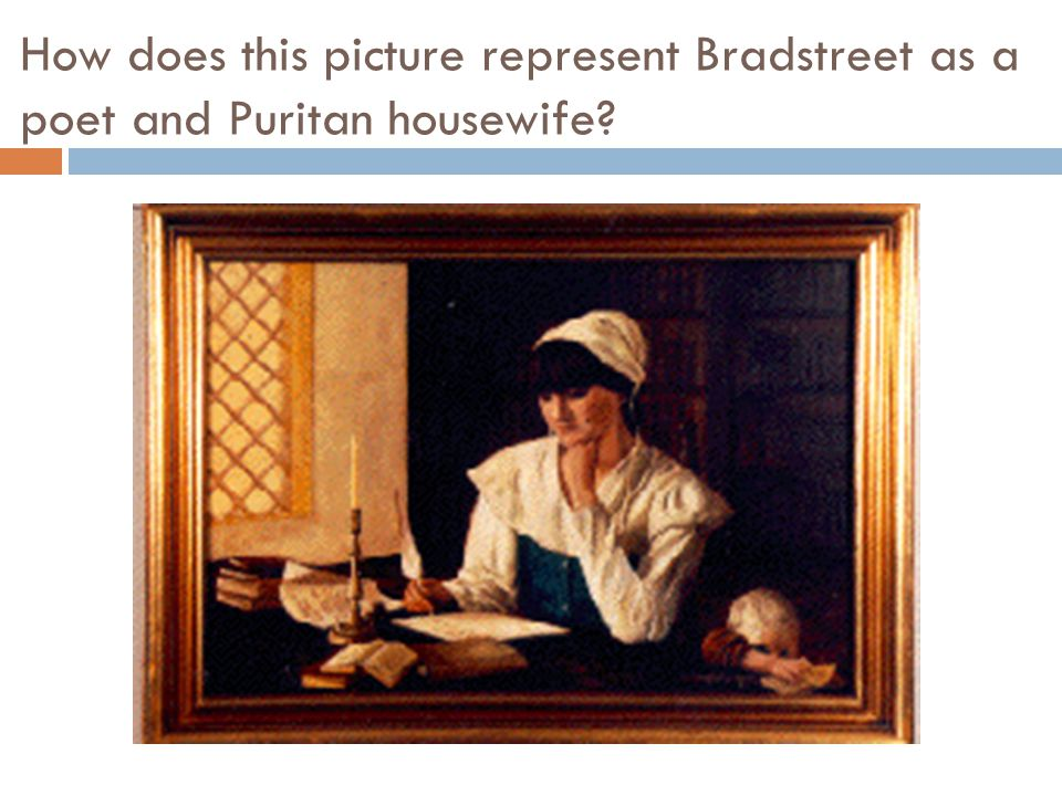 How does this picture represent Bradstreet as a poet and Puritan housewife?