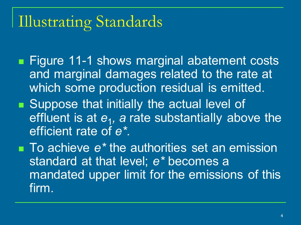 Marginalism In order to get the greatest reductions in total emissions for a given total abatement cost, the different sources of emissions must have the same marginal abatement costs.