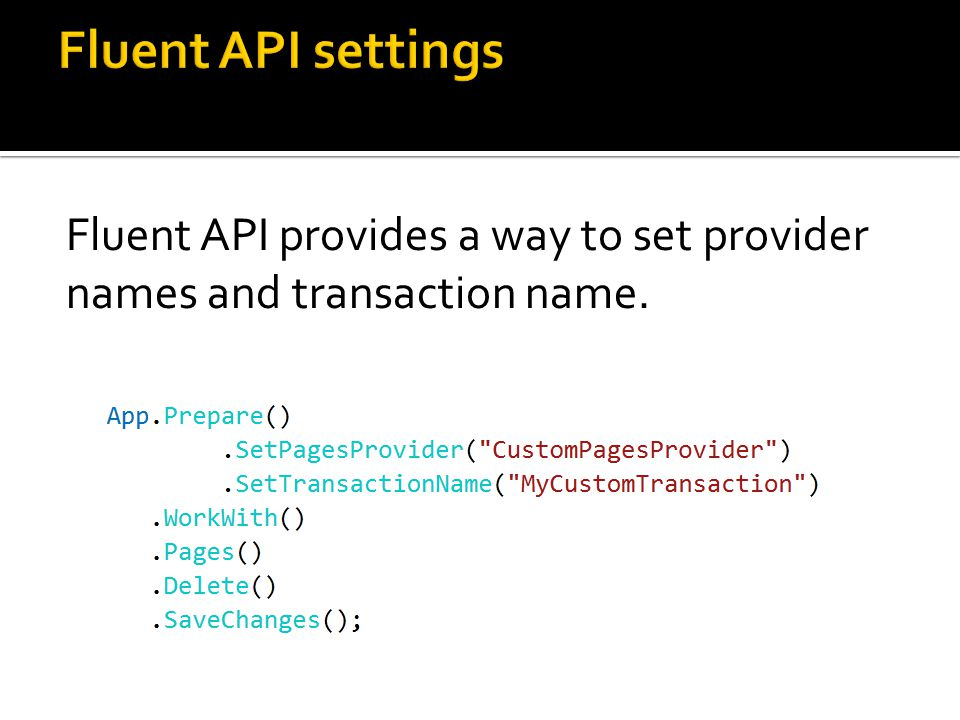 Fluent API provides a way to set provider names and transaction name.
