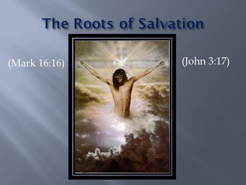 (Mark 16:16) (John 3:17)