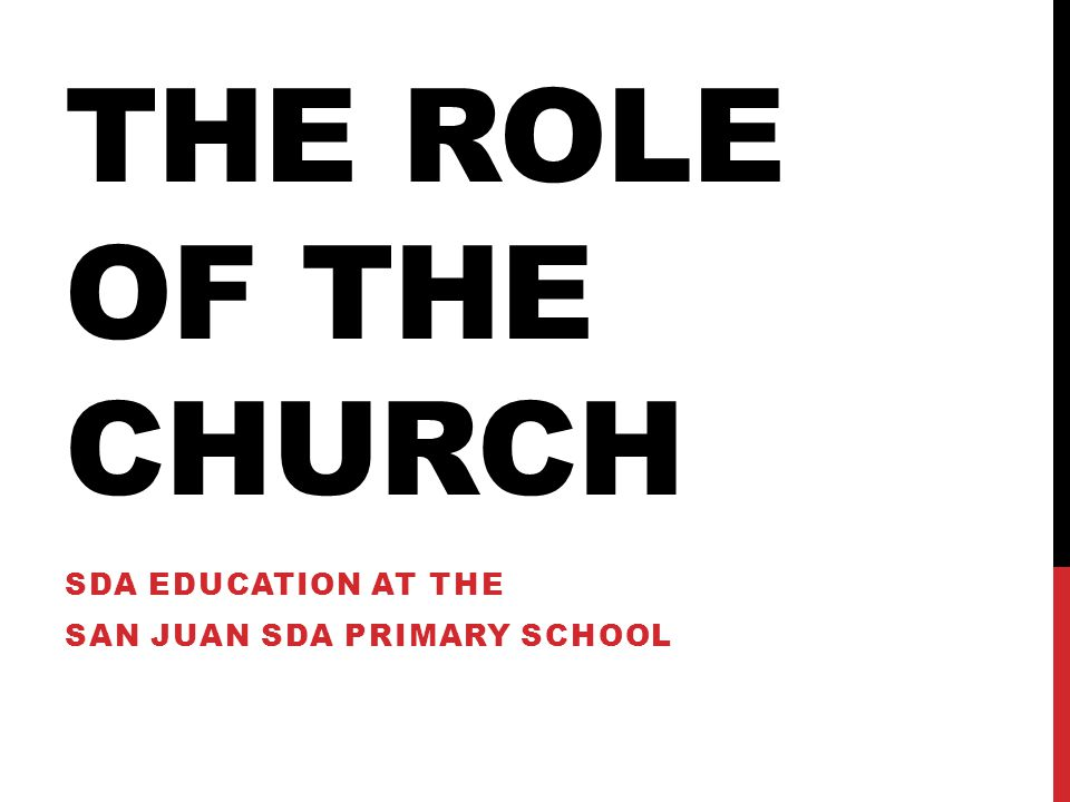 THE ROLE OF THE CHURCH SDA EDUCATION AT THE SAN JUAN SDA PRIMARY SCHOOL